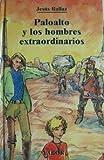PALOALTO Y LOS HOMBRES EXTRAORDINARIOS