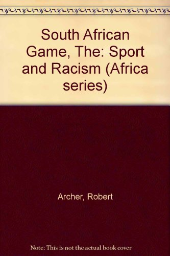 The South African Game: Sport and Racism (Africa series)