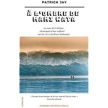 A l'ombre de Mami Wata : au cœur de l'Afrique, chroniques d'une enfance  sur les rives du fleuve Oubangui