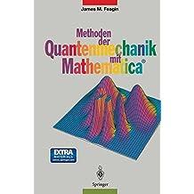 Methoden der Quantenmechanik mit Mathematica (German Edition)