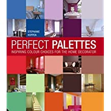 [(Perfect Palettes : Inspirational Colour Schemes for the Home Decorator)] [By (author) Stephanie Hoppen] published on (February, 2010)