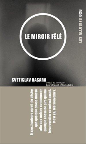 Le miroir fêlé par Svetislav Basara