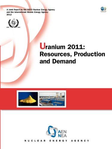 Uranium 2011 ressources, production and demand (anglais) par Nuclear Energy Agency