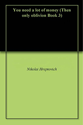 you-need-a-lot-of-money-then-only-oblivion-book-3-english-edition