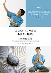 Le guide pratique du Qi qong
