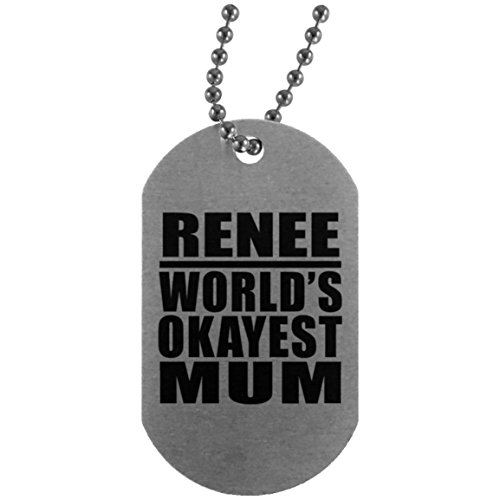 Renee Worlds Okayest Mum - Military Dog Tag Militär Hundemarke Silber Silberkette ID-Anhänger - Geschenk zum Geburtstag Jahrestag Muttertag Vatertag Ostern Renee Jewel