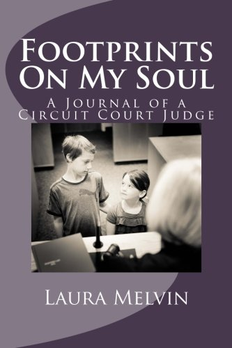 Footprints On My Soul: A Journal of a Circuit Court Judge