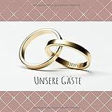 Unsere Gäste: Gästebuch zur Goldenen Hochzeit mit 110 Seiten