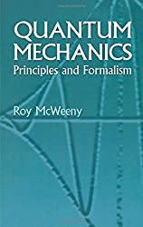 Quantum Mechanics: Principles and Formalism (Dover Books on Physics) by Roy McWeeny (2003-08-01)