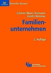 Familienunternehmen: Erfolgsstrategien zur Unternehmenssicherung (BB-Handbuch)
