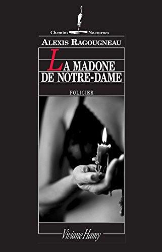 Couverture du livre La Madone de notre-Dame - 1er chapitre