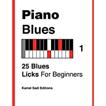 Piano Blues Vol. 1: 25 Blues Licks For Beginners (English Edition)
