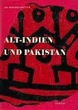 Alt-Indien und Pakistan bis zur Zeit des Königs Ashoka