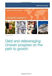 Debt and deleveraging: Uneven progress on the path to growth by McKinsey Global Institute (2012-01-19)