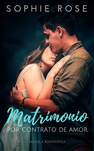 Matrimonio por contrato de Amor: Novela Romántica eBook: Sophie ...