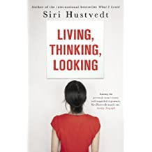 Living, Thinking, Looking (English Edition)