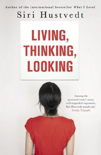 Living, Thinking, Looking (English Edition) por Siri Hustvedt