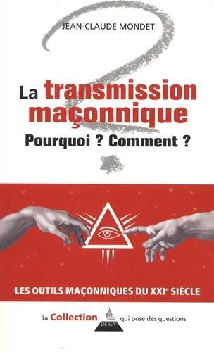 La transmission maçonnique : Pourquoi ? Comment ?