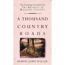 A Thousand Country Roads by Robert James Waller (2003-08-04)