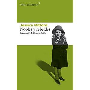 Nobles y rebeldes (Libros del Asteroide)