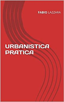 URBANISTICA PRATICA (dispense Vol. 1) di [Lazzara, Fabio]