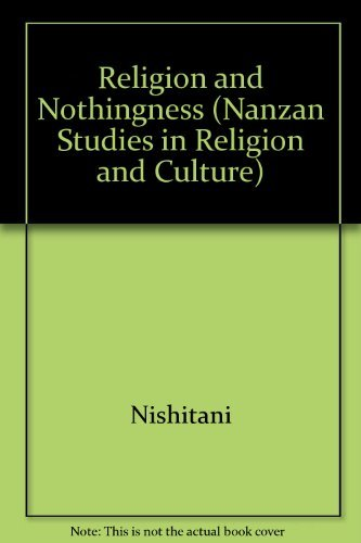 Religion and Nothingness (Nanzan Studies in Religion and Culture) by Keiji Nishitani (1983-04-30)