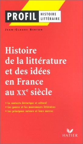 Histoire de la littérature et des idées en France au XXe siècle par Jean-Claude Berton