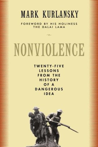 Nonviolence: Twenty-Five Lessons from the History of a Dangerous Idea (Modern Library Chronicles) por Mark Kurlansky
