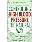 [(Controlling High Blood Pressure: The Natural Way)] [Author: David Carroll] published on (March, 2000)