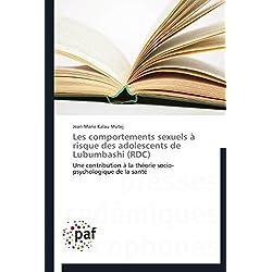 Les comportements sexuels à risque des adolescents de Lubumbashi (RDC): Une contribution à la théorie socio-psychologique de la santé (Omn.Pres.Franc.)