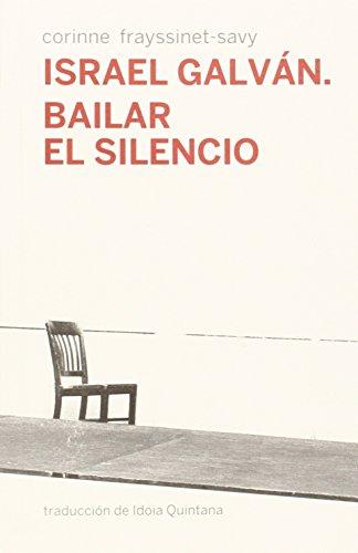Israel Galván. Bailar El Silencio (Escénicas) por Corinne Frayssinet-Savy