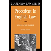 Precedent in English Law (Clarendon Law Series) (English Edition)
