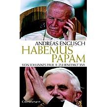 Habemus Papam Von Johannes Paul II. zu Benedikt XVI.