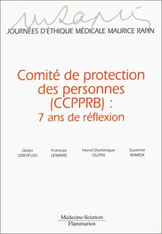 Comités de protection des personnes, CCPPRB : 7 ans de réflexion par Didier Dreyfuss, François Lemaire, Suzanne Rameix, Hervé-Dominique Outin