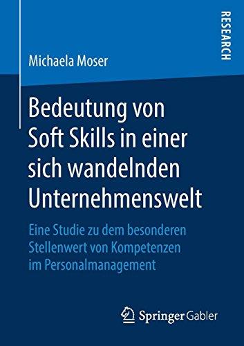 Bedeutung von Soft Skills in einer sich wandelnden Unternehmenswelt: Eine Studie zu dem besonderen Stellenwert von Kompetenzen im Personalmanagement