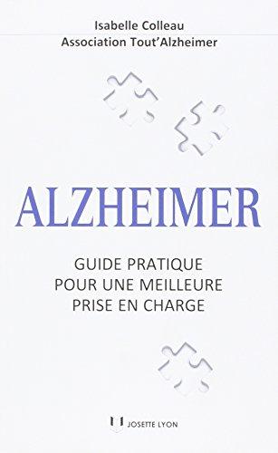 Alzheimer : Guide pratique pour une meilleure prise en charge