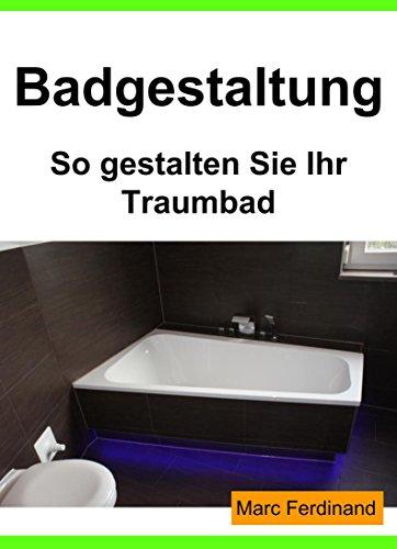 Badgestaltung: so gestalten sie Ihr Traumbad