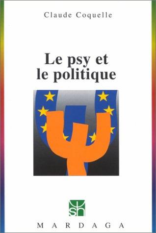 Le Psy et la Politique par Claude Coquelle