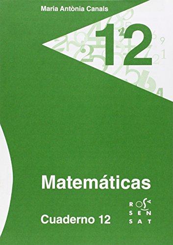 Matemáticas. Cuaderno 12 (Los cuadernos de Maria Antònia Canals) - 9788492748662