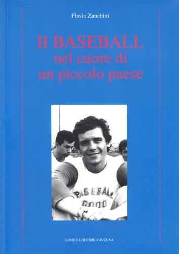Il baseball nel cuore di un piccolo paese (Storia)