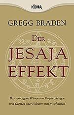 Der Jesaja Effekt - Das verborgene Wissen von Prophezeiungen und Gebeten alter Kulturen neu entschlüsselt de Gregg Braden