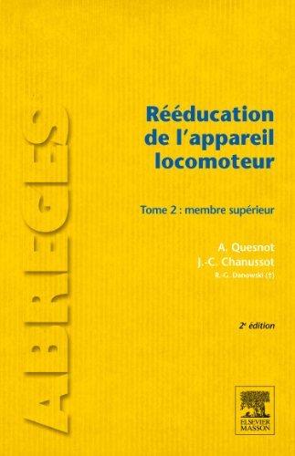 Rducation de l'appareil locomoteur. Tome 2: Membre suprieur de Aude Quesnot (2 novembre 2011) Broch