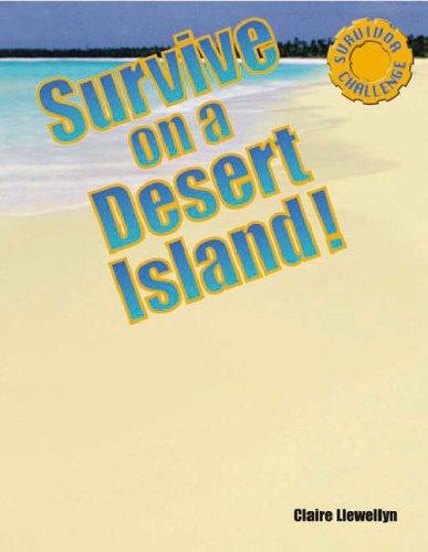 On a Desert Island (Survival Challenge S.) por Claire Llewellyn