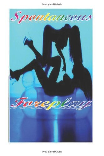 Spontaneous Foreplay by Makala Taylor (2013-08-20)