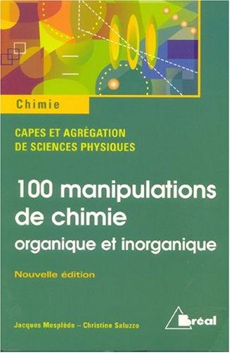 100 manipulations de chimie : Organique et inorganique