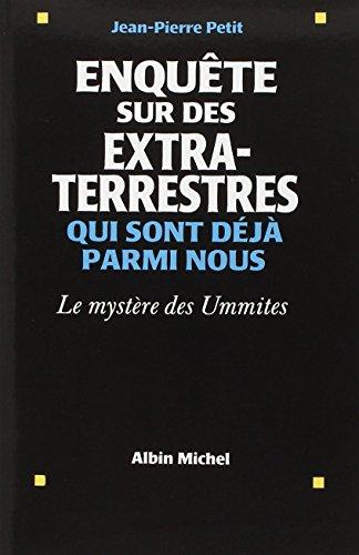 Enquête sur des extra-terrestres qui sont déjà parmi nous : Le Mystère des Ummites (Collections Sciences - Sciences Humaines) par Jean-Pierre Petit