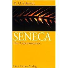 Seneca - Der Lebensmeister: Daseins-Überlegenheit durch Gelassenheit