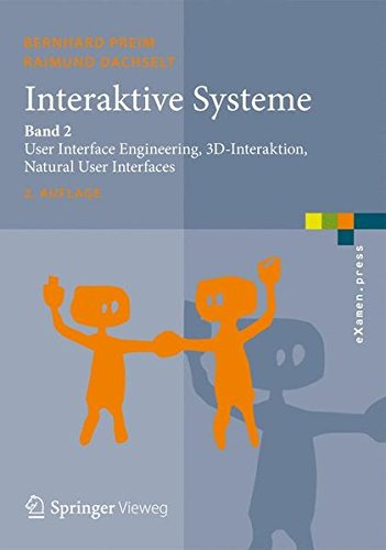 Interaktive Systeme: Band 2: User Interface Engineering, 3D-Interaktion, Natural User Interfaces (eXamen.press) - 3d User Interfaces