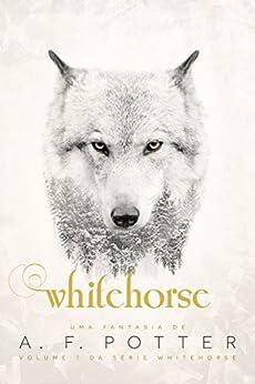 Ebook Descargar Libros Gratis Whitehorse: Volume I da série Whitehorse Epub