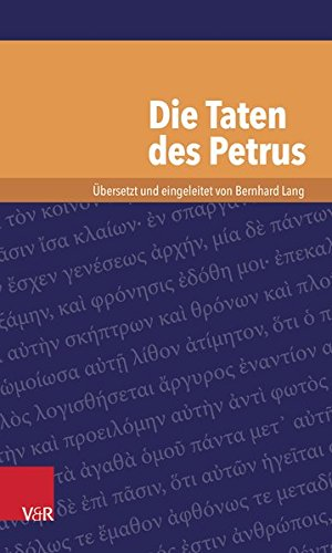 Die Taten des Petrus (Kleine Bibliothek der antiken jüdischen und christlichen Literatur)